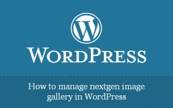 How to manage nextgen image gallery in wordpress