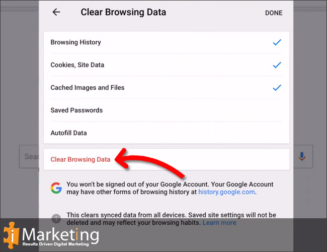 Tick on Browsing History, Cookies, Site Data, Cached Image and files. Select Clear Browsing Data.