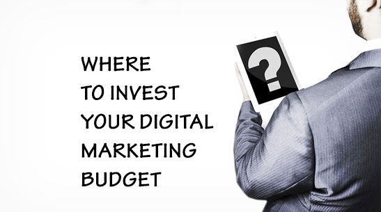 Where to invest your digital marketing budget